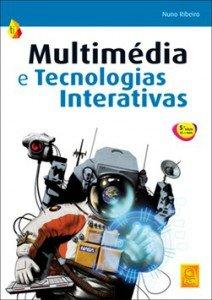 Capa do livro Multimédia e Tecnologias Interativas (5ª Edição Atualizada e Aumentada)