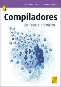 Capa do livro Compiladores – Da Teoria à Prática
