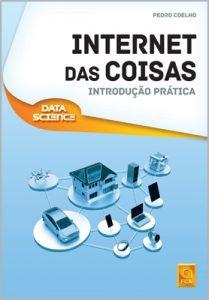 Capa do livro Internet das Coisas – Introdução Prática