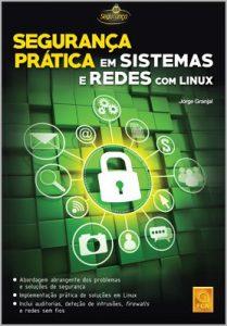 Capa do livro Segurança Prática em Sistemas e Redes Com Linux
